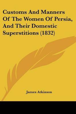 Customs And Manners Of The Women Of Persia, And Their Domestic Superstitions (1832) image