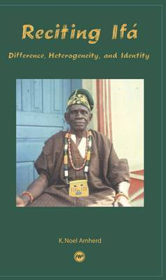 Reciting Ifa by K. Noel Amherd