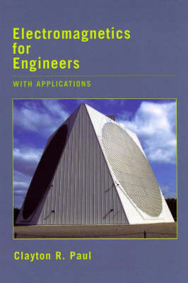 Electromagnetics for Engineers: With Applications to Digital Systems and Electromagnetic Interference by Clayton R Paul