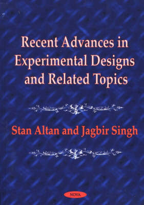 Recent Advances in Experimental Designs and Related Topics by Stan Altan