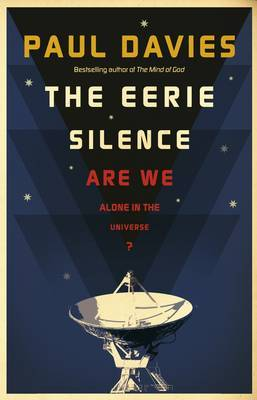 The Eerie Silence by Paul Davies