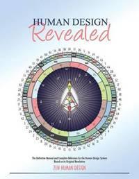 Human Design Revealed by Zeno Dickson