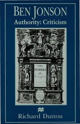 Ben Jonson: Authority: Criticism by R Dutton image