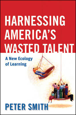 Harnessing America's Wasted Talent by Peter Smith image