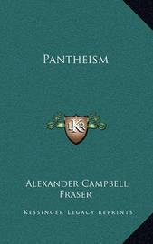 Pantheism by Alexander Campbell Fraser