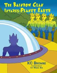 The Rainbow Clan Invades Earth by Sylvia Browne