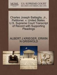 Charles Joseph Battaglia, Jr., Petitioner, V. United States. U.S. Supreme Court Transcript of Record with Supporting Pleadings by Albert J Krieger
