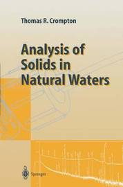 Analysis of Solids in Natural Waters by T.R. Crompton