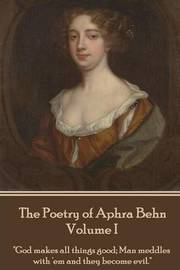 The Poetry of Aphra Behn - Volume I by Aphra Behn