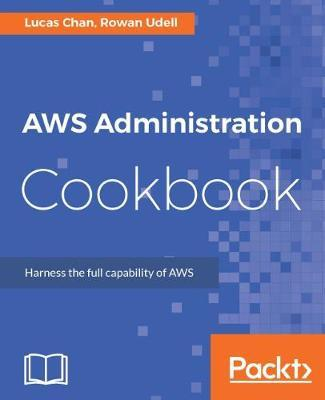 AWS Administration Cookbook by Lucas Chan image