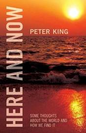 Here and Now by Peter King