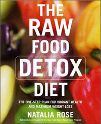 The Raw Food Detox Diet: The Five-step Plan for Vibrant Health and Maximum Weight Loss by Natalia Rose image