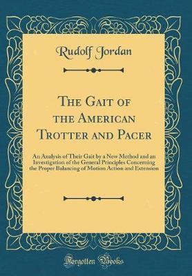 The Gait of the American Trotter and Pacer by Rudolf Jordan
