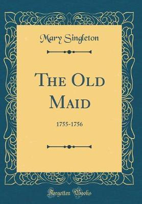 The Old Maid by Mary Singleton