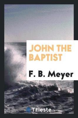 John the Baptist by F.B. Meyer image