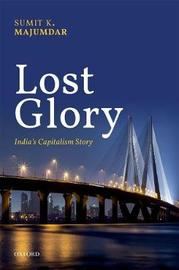 Lost Glory by Sumit K. Majumdar