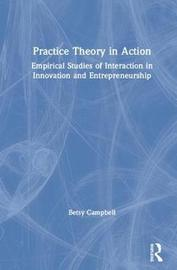Practice Theory in Action by Betsy Campbell