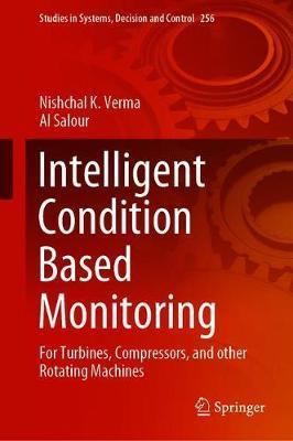 Intelligent Condition Based Monitoring by Nishchal K. Verma
