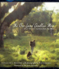 No One Loved Gorillas More: Dian Fossey: Letters from the Mist by Camilla de la Bedoyere