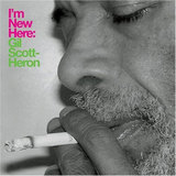 I'm New Here by Gilbert Scott-Heron