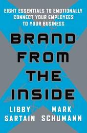 Brand from the Inside: Eight Essentials to Emotionally Connect Your Employees to Your Business by Libby Sartain image
