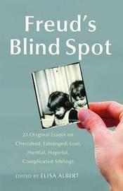 Freud's Blind Spot by Elisa Albert