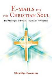 E-Mails for the Christian Soul by Sheritha Bowman