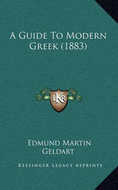 A Guide to Modern Greek (1883) by Edmund Martin Geldart image