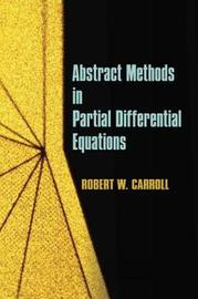 Abstract Methods in Partial Differential Equations by Robert W. Carroll