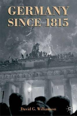 Germany since 1815 by David G. Williamson
