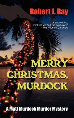 Merry Christmas, Murdock by Robert J Ray