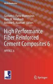 High Performance Fiber Reinforced Cement Composites 6 by G. J. Parra-Montesinos