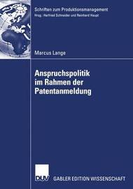 Anspruchspolitik Im Rahmen Der Patentanmeldung by Marcus Lange