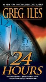 24 Hours by Greg Iles image