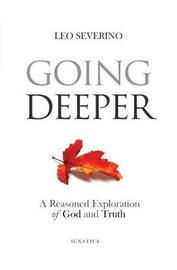 Going Deeper: Does God Exist? by Leo Severino
