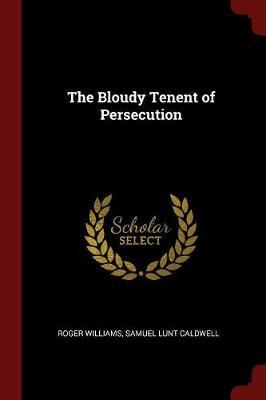 The Bloudy Tenent of Persecution by Roger Williams image