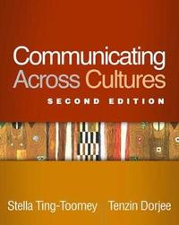 Communicating Across Cultures, Second Edition by Stella Ting-Toomey