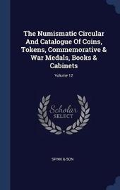 The Numismatic Circular and Catalogue of Coins, Tokens, Commemorative & War Medals, Books & Cabinets; Volume 12 by Spink & Son image