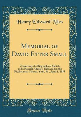 Memorial of David Etter Small by Henry Edward Niles