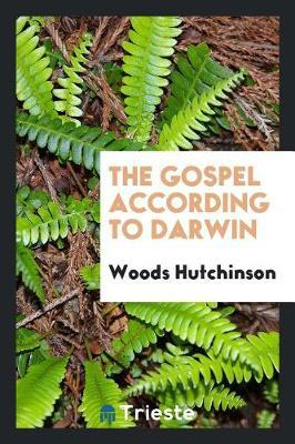 The Gospel According to Darwin by Woods Hutchinson image