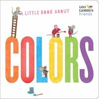 A Little Book About Colors by Leo Lionni