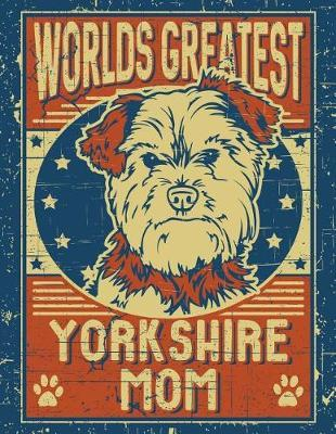 Worlds Greatest Yorkshire Mom by Studiopets Planners