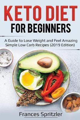Keto Diet for Beginners by Frances Spritzler