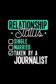 Relationship Status Taken by a Journalist by Dennex Publishing image