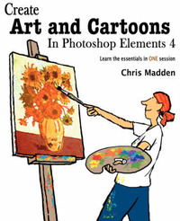 Create Art and Cartoons in Photoshop Elements 4 by Chris Madden image