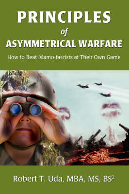 Principles of Asymmetrical Warfare by Robert T Uda image