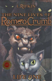 The Nine Lives of Romeo Crumb, Life 1 by L. Rifkin image