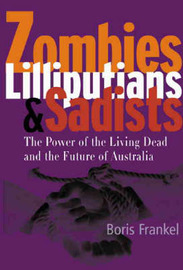 Zombies, Lilliputians and Sadists by Boris Frankel image