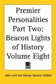 Premier Personalities Part Two: Beacon Lights of History Volume Eight by John Lord image