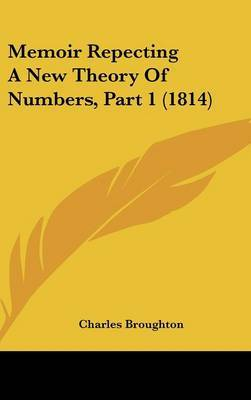 Memoir Repecting A New Theory Of Numbers, Part 1 (1814) by Charles Broughton image
